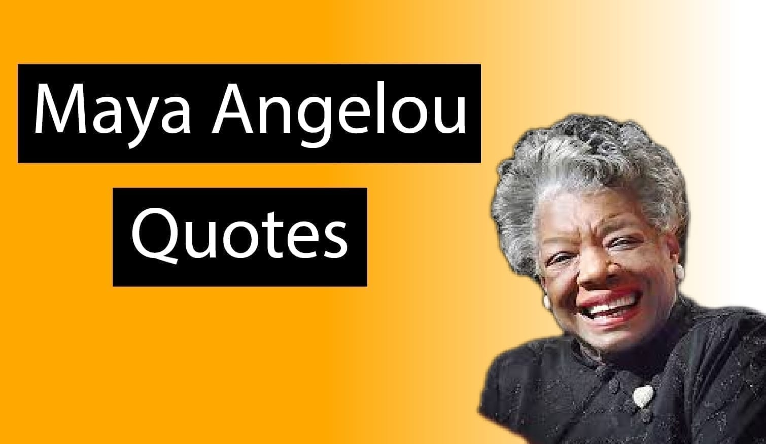 The 20 Best Quotes from Maya Angelou